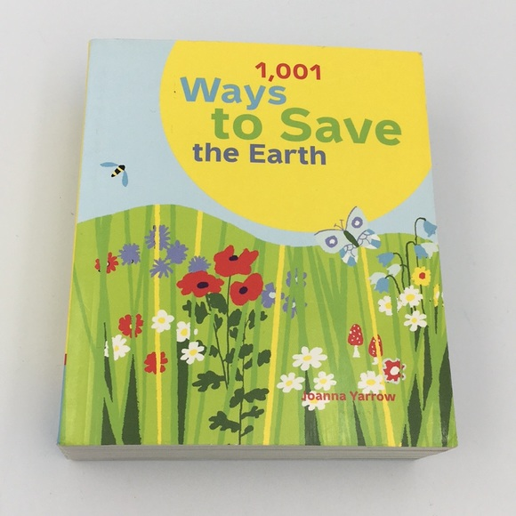 1,001 Ways To Save the Earth by Joanna Yar…